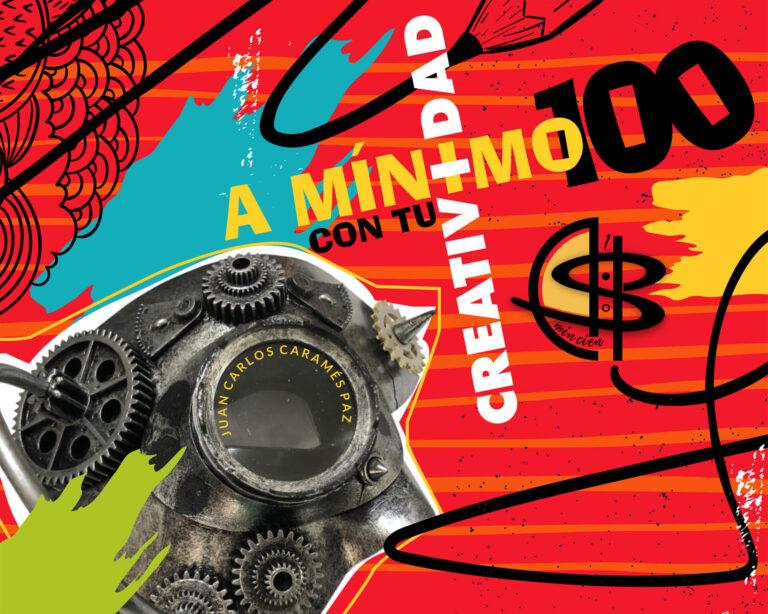 Portada del A mínimo 100 con tu creatividad de Juan Carlos Caramés Paz