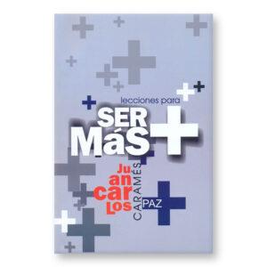 Libro Lecciones para ser más de Juan Carlos Caramés Paz