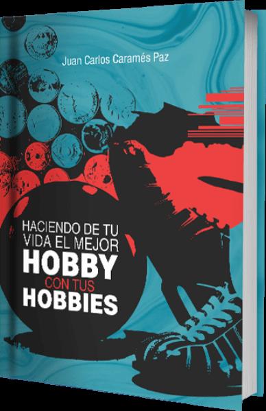 """Mockup del libro """"Haciendo de tu vida el mejor hobby con tus hobbies"""" de Juan Carlos Caramés Paz"""