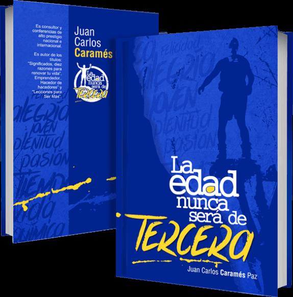 """Mockup del libro """"La edad nunca será de tercera"""" de Juan Carlos Caramés Paz"""